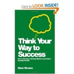"Mark Rhodes ""Think Your Way To Success"""